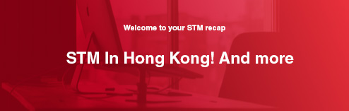 STM In Hong Kong! And more