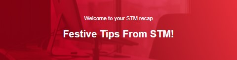Festive Tips From STM!