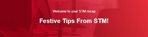 Festive Tips From STM!