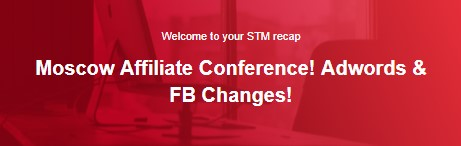Moscow Affiliate Conference! Adwords & FB Changes!