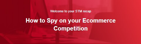 How to Spy on your Ecommerce Competition