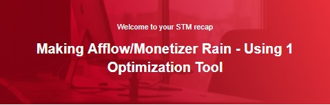 Making Afflow/Monetizer Rain - Using 1 Optimization Tool