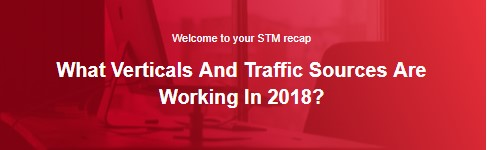What Verticals And Traffic Sources Are Working In 2018?