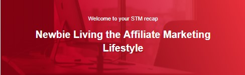 Newbie Living the Affiliate Marketing Lifestyle