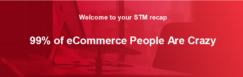 99% of eCommerce People Are Crazy