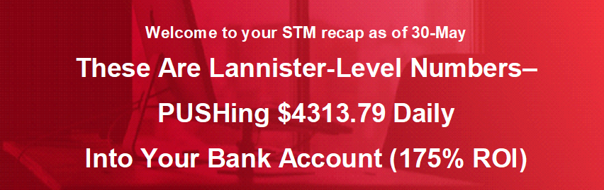 These Are Lannister-Level Numbers–PUSHing $4313.79 Daily Into Your Bank Account (175% ROI)