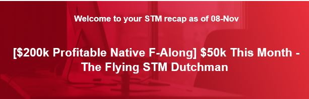[$200k Profitable Native F-Along] $50k This Month - The Flying STM Dutchman