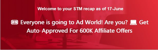 🎟 Everyone is going to Ad World! Are you? 💻 Get Auto-Approved For 600K Affiliate Offers